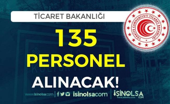 Ticaret Bakanlığı 135 Memur Alıyor! En Az Ortaöğretim Mezunu