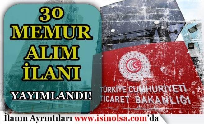 Yeni İlan : Ticaret Bakanlığı KPSS İle 30 Memur Alımı İlanı Yayınladı!