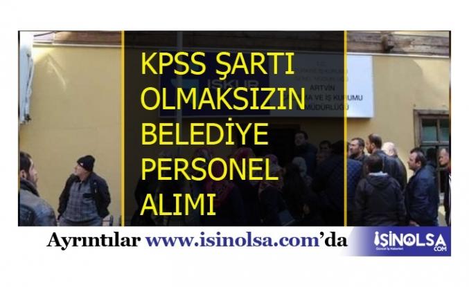 Edirne Belediyesi KPSS Şartsız Personel Alımında Son Günler!