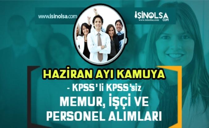 Haziran Ayı Kamuya Memur, İşçi ve Kamu Personel Alımları! KPSS'li KPSS'siz