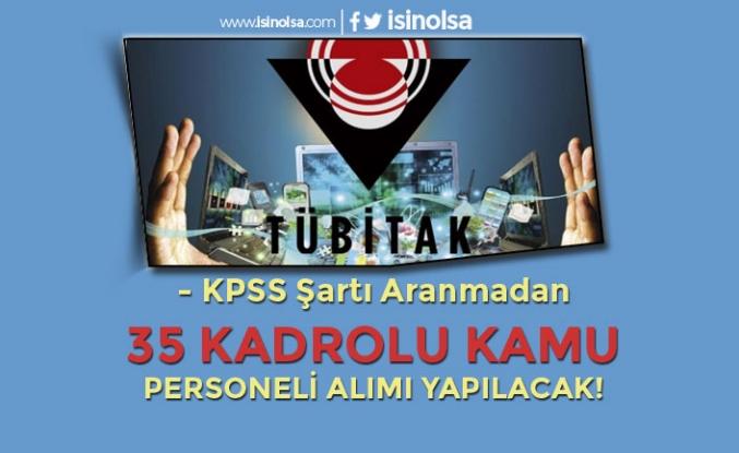 KPSS Şartı Olmadan TÜBİTAK Kadrolu 35 Kamu Personeli Alımı Yapıyor