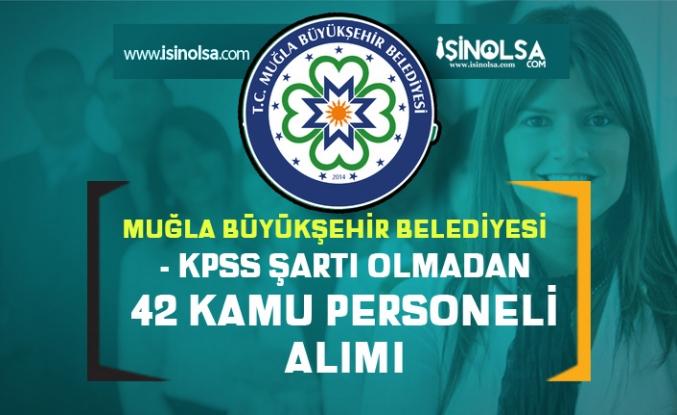 Muğla Büyükşehir Belediyesi KPSS'siz 42 Kamu Personeli Alımı Yapıyor