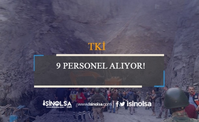 Türkiye Kömür İşletmeleri Kurumu 9 Personel Alıyor