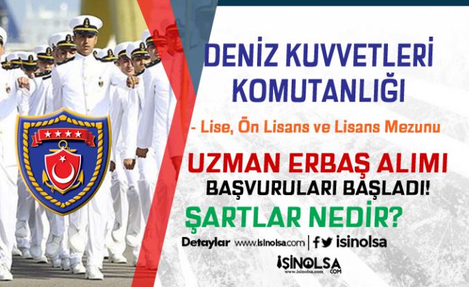 Deniz Kuvvetleri Komutanlığı Uzman Erbaş Alımı Başladı! Şartlar?