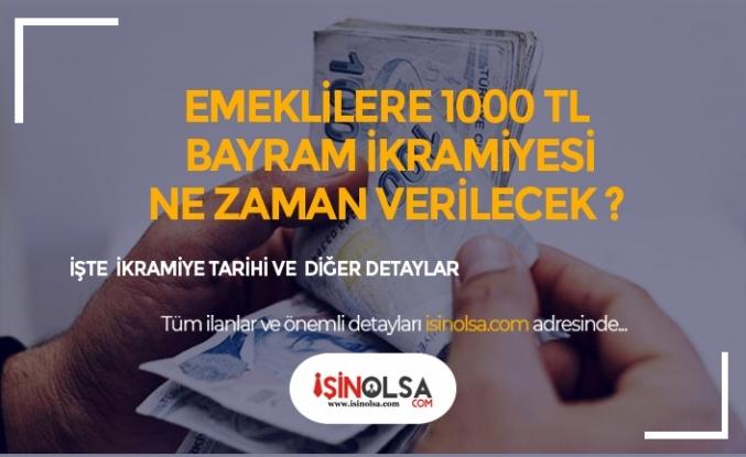 Emeklilere 1000 TL Bayram İkramiyesi Ne Zaman Verilecek?
