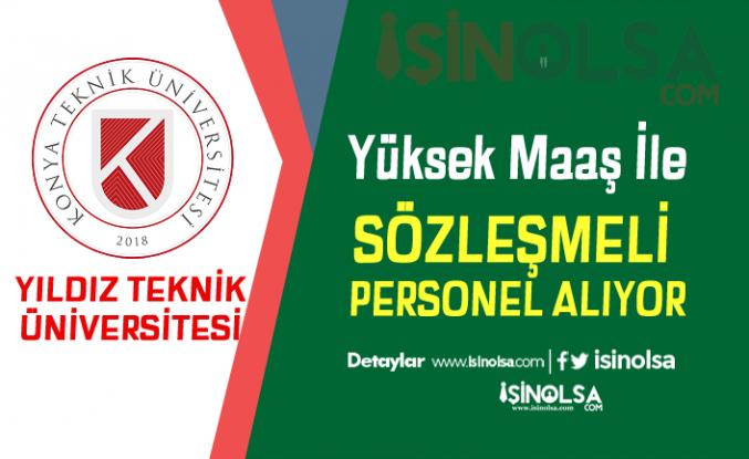 Konya Teknik Üniversitesi Yüksek Maaş İle Sözleşmeli Personel Alım İlanı