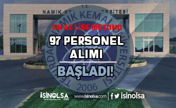 Namık Kemal Üniversitesi 97 Personel Alımı Başvuruları Başladı!