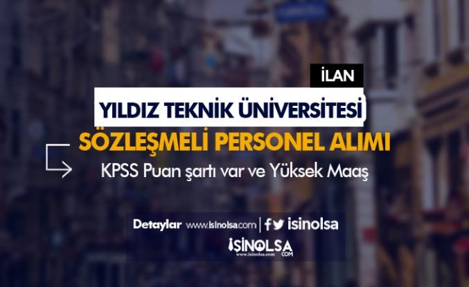 Yıldız Teknik Üniversitesi Sözleşmeli Personel Alımı Başladı!