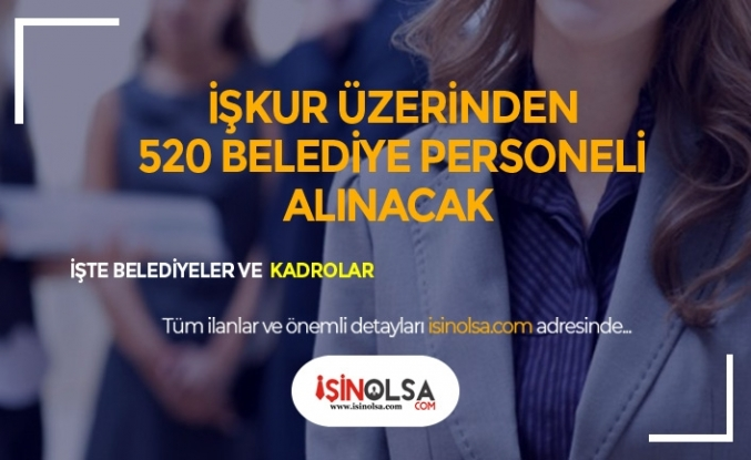 Ağustos'ta Belediyelere 520 Personel Alımı Yapılacak
