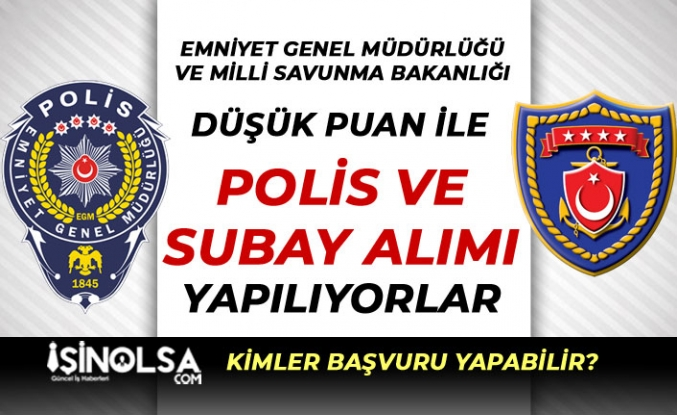 EGM ve MSB Düşük Puan İle Subay ve Polis Alımı Yapıyor! Erkek ve Kadın