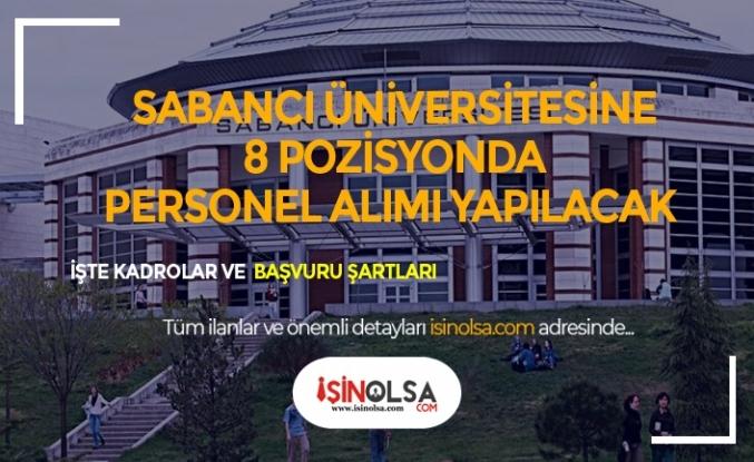 Sabancı Üniversitesi 8 Pozisyonda Açıktan Personel Alımı Yapıyor