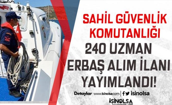 Sahil Güvenlik 4 Branşta Meslek Bazında 240 Uzman Erbaş Alım İlanı Yayımladı!