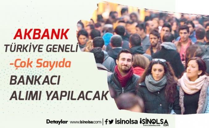 Akbank Farklı Kadrolarda Bankacı Alımı Yapacak!