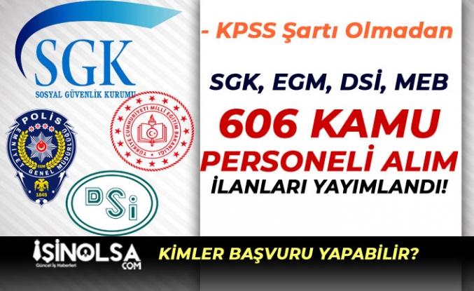 Haftanın İŞKUR 606 Kamu Personeli Alımları: DSİ, EGM, MEB, SGK, Üniversite