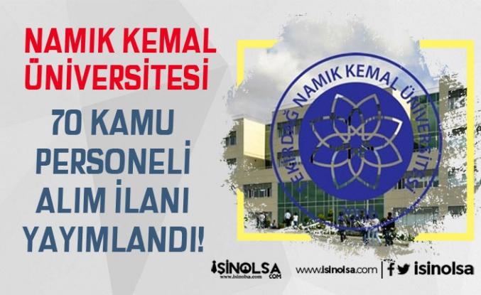 Namık Kemal Üniversitesi İŞKUR üzerinden 70 Kamu Personeli Alımı Yapıyor