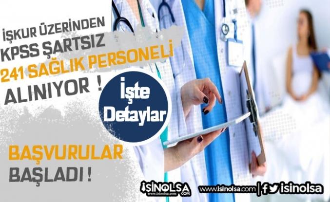 KPSS Şartsız Türkiye Geneli 241 Sağlık Personeli Alınacak!