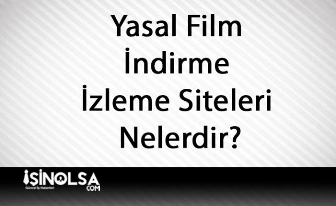 Yasal Film İndirme ve İzleme Siteleri Nelerdir?
