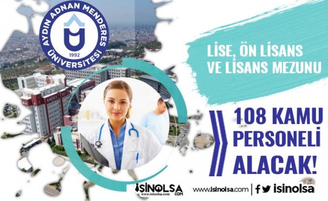 Adnan Menderes Üniversitesi 108 Kamu Personeli Alıyor! Lise, Ön Lisans ve Lisans
