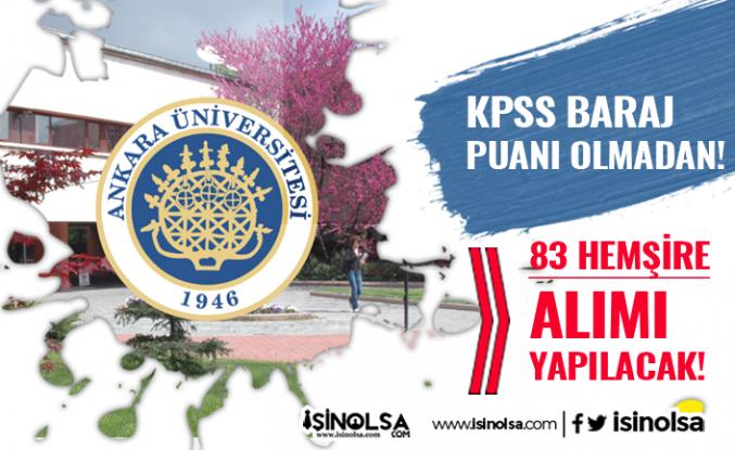 Ankara Üniversitesi KPSS Baraj Puanı Olmadan 83 Hemşire Alıyor! Şartlar Nedir?