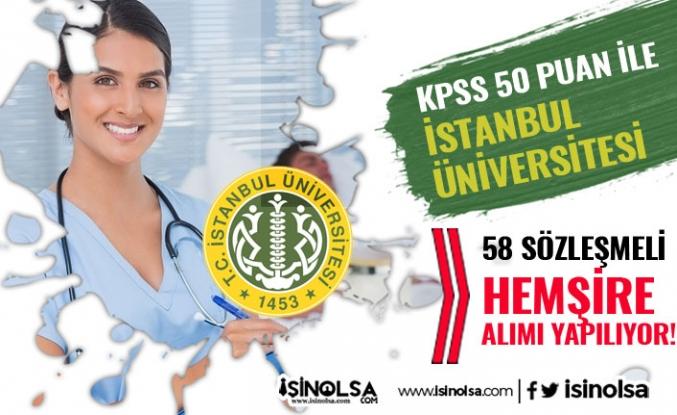 İstanbul Üniversitesi KPSS 50 Puan ile 58 Hemşire Alım İlanı 2020