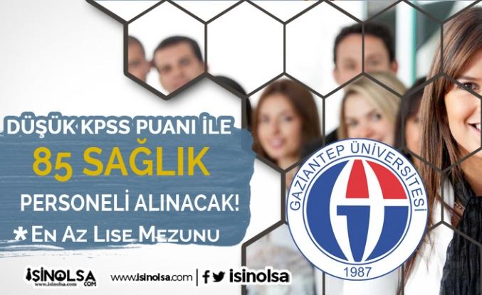 Gaziantep Üniversitesi 85 Hemşire ve Sağlık Personeli Alacak! Şartlar Belli Oldu