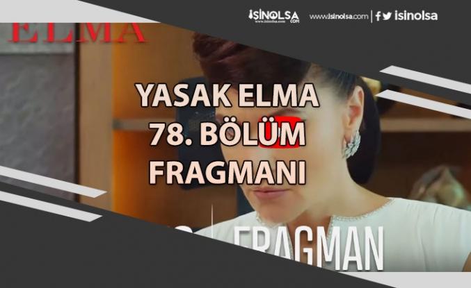 Yasak Elma 77. Bölüm Özeti ve 78. Bölüm Fragmanı Yayımlandı (28 Eylül 2020)