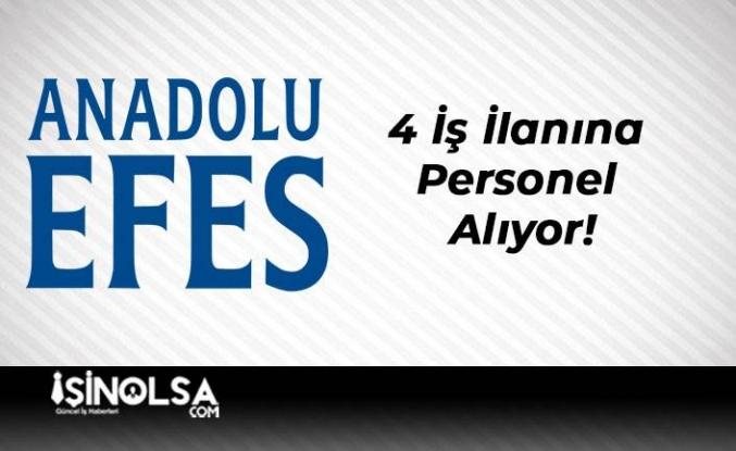Anadolu Efes 4 İş İlanına Personel Alıyor!
