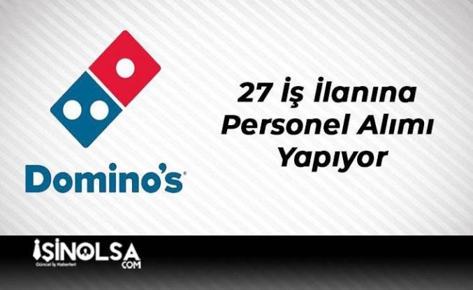 Domino's Pizza 27 İş İlanına Personel Alımı Yapıyor