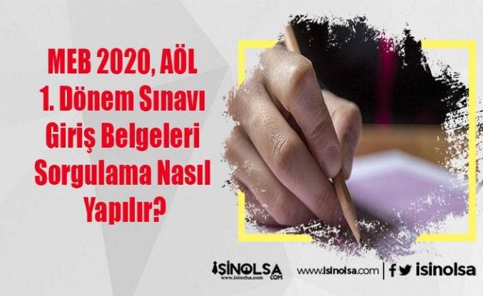 MEB 2020, AÖL 1. Dönem Sınavı Giriş Belgeleri Sorgulama Nasıl Yapılır?