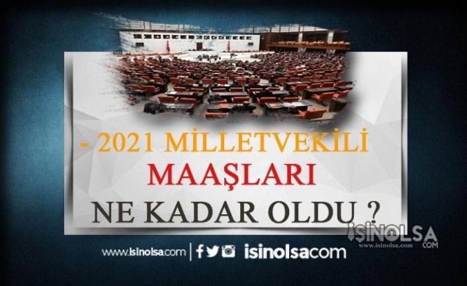 2021 Milletvekili Maaşları Ne Kadar Oldu? Cumhurbaşkanı ve Bakan Maaşları?