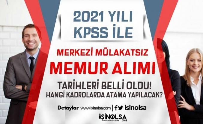 2021 Yılı Mülakatsız Merkezi Memur Alımı Tercih Tarihleri ve Kadrolar? ( KPSS 2021/1 - 2021/2)