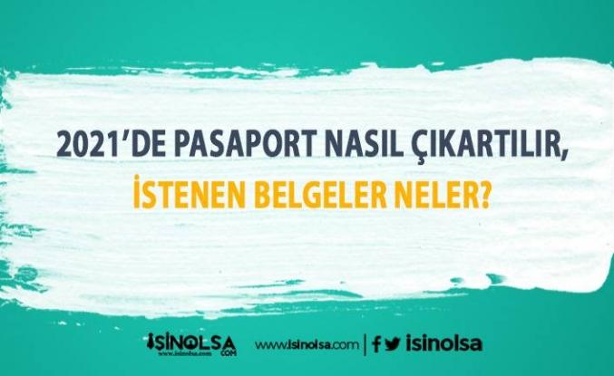 Pasaport Nasıl Çıkartılır 2021 İstenen Belgeler Neler?