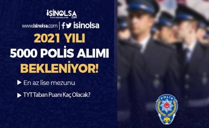 2021 Yılı PMYO İle Lise Mezunu 5000 Polis Alımı Bekleniyor! Taban TYT Kaç?