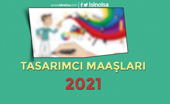 Tasarımcı Maaşları 2021