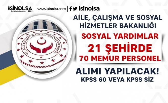 AÇSHB Sosyal Yardımlar 21 Şehirde 70 Memur Personel Alacak!