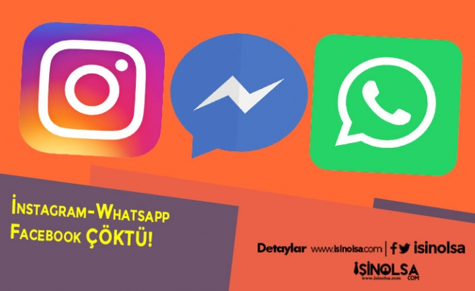 İnstagram WhatsApp Facebook Çöktü!