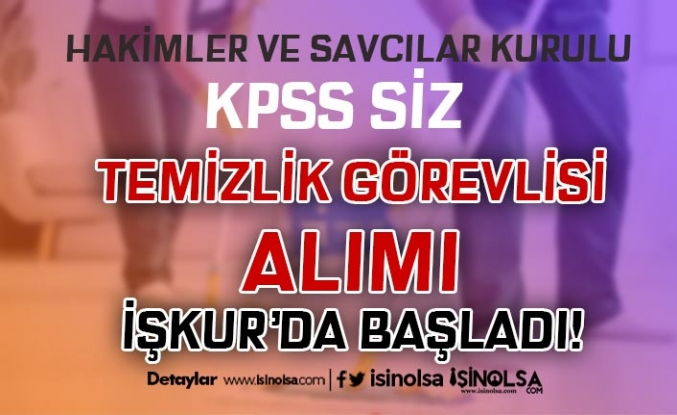 HSK İlköğretim Mezunu Temizlik Görevlisi Alımı İŞKUR'da Başladı!