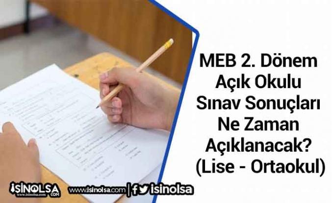 MEB 2. Dönem Açık OkuluSınav Sonuçları Ne Zaman Açıklanacak? (Lise - Ortaokul)