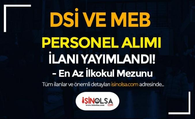 MEB ve DSİ İŞKUR'da Personel Alımı İlanı Yayımladı! En Az İlköğretim