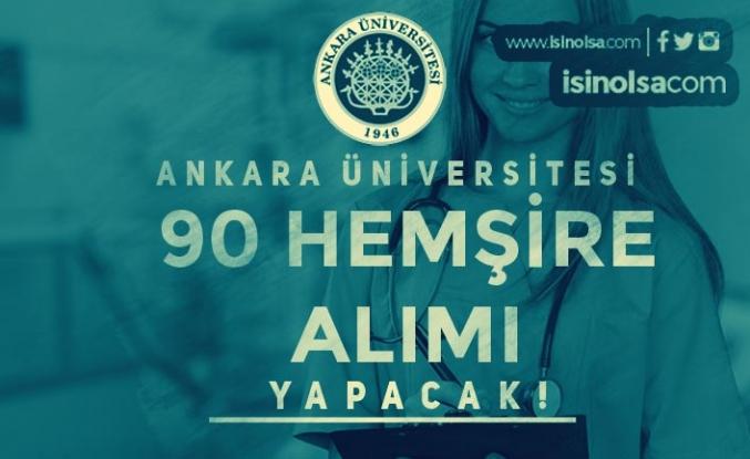 Ankara Üniversitesi 90 Sözleşmeli Hemşire Alımı Yapacak!
