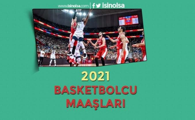 Basketbolcu Maaşları 2021