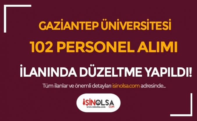 Gaziantep Üniversitesi 102 Personel Alımı İlanında Düzeltme Yapıldı