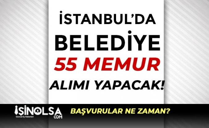 İstanbul'da Belediye Ön Lisans Mezunu 55 Memur Alımı Ne Zaman Başlıyor?