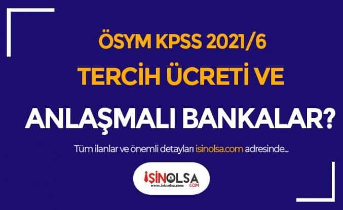 KPSS 2021/6 Tercih Ücreti ve Anlaşmalı Bankalar Nedir?