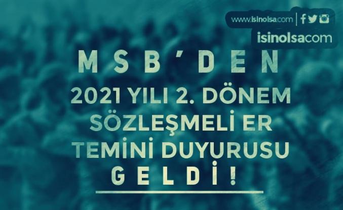 MSB'den 2021 Yılı 2. Dönem Sözleşmeli Er Temini Duyurusu Yayımlandı