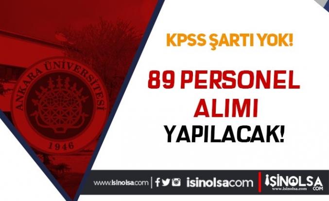 Ankara Üniversitesi KPSS siz 89 Öğretim Üyesi Alımı Yapacak! İlan Yayımlandı