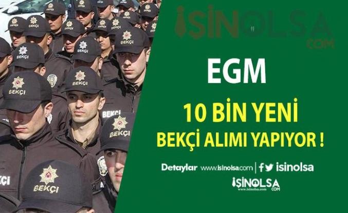 EGM 10 Bin Bekçi Alacak !! İşte Açıklamalar