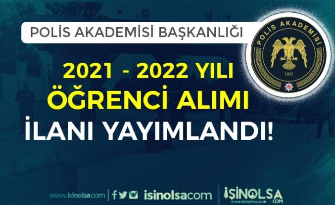 Polis Akademisi 2021-2022 Öğrenci Alımı İlanı Yayımladı!
