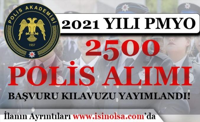 2021 PMYO 2500 Lise Mezunu Polis Alımı İlan Kılavuzu Yayımlandı!