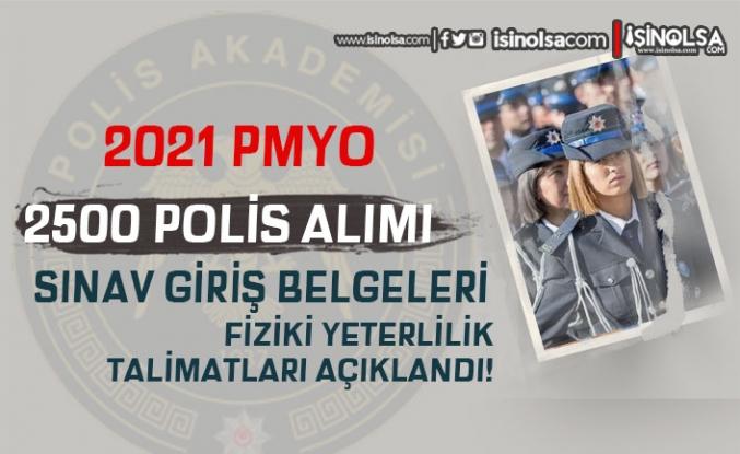 2021 PMYO 2500 Polis Alımı Sınav Giriş Belgeleri ve FY Parkur Talimatları Açıklandı!